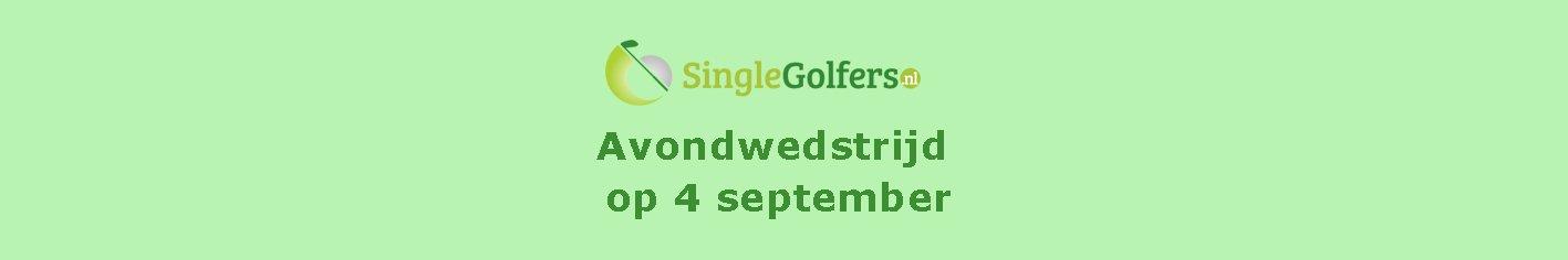 Avondwedstrijd Singlegolfers op 4 september